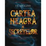 Recenzia de Vineri: Cartea neagră a secretelor – F.E. Higgins